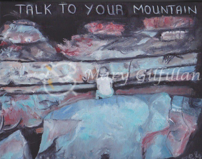 Talk to your mountain oil on canvas